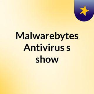 Malwarebytes Antivirus's show
