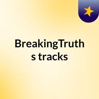 BreakingTruth's tracks