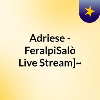 Adriese - FeralpiSalò Live Stream]~