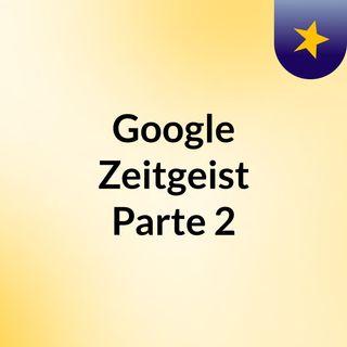 Google Zeitgeist Parte 2
