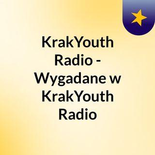 KrakYouth Radio - Wygadane w KrakYouth Radio