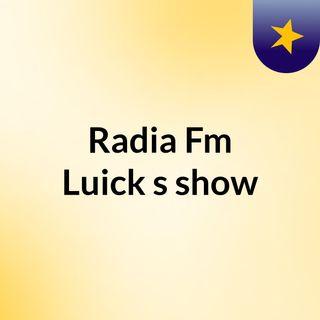 Radia Fm Luick's show
