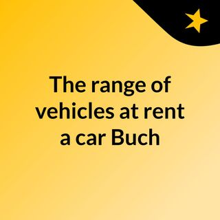 The range of vehicles at rent a car Bucharest extends from economy cars to SUVs