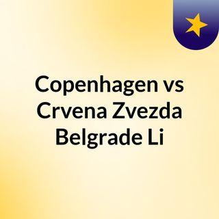 Copenhagen vs Crvena Zvezda Belgrade Li
