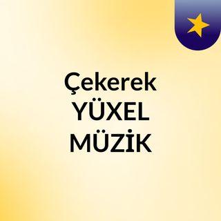 Episode 6 - Çekerek YÜXEL MÜZİK