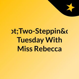 """Two-Steppin"" Tuesday With Miss Rebecca"