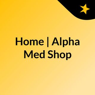 Home | Alpha Med Shop