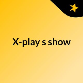 X-play's show