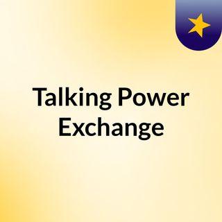 Talking Power Exchange