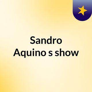 Sandro Aquino's show