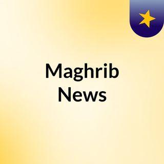 Maghrib News
