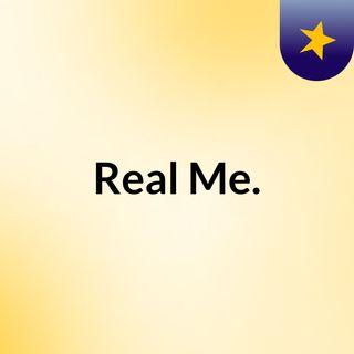 Real Me.