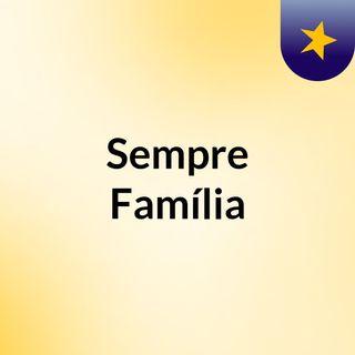 Sempre Família