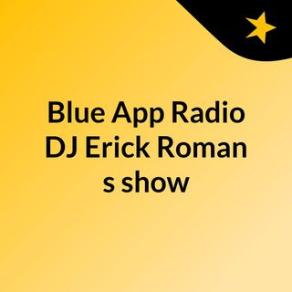 Blued App live set on TM Radio @DJ Erick Roman Full Set Episode 15