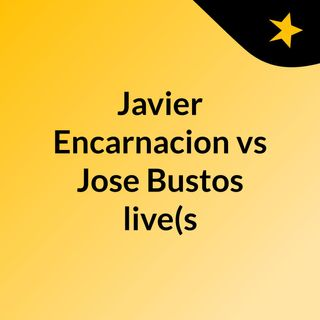 Javier Encarnacion vs Jose Bustos live(s