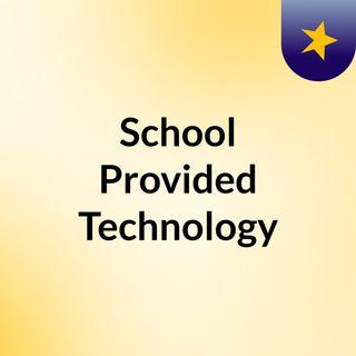 School Provided Technology