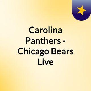 Carolina Panthers - Chicago Bears Live'