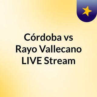 Córdoba vs Rayo Vallecano LIVE Stream#