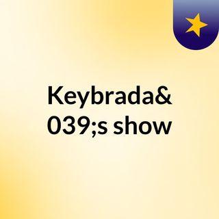 Keybrada's show