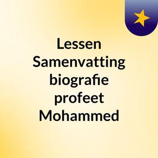 Lessen: Samenvatting biografie profeet Mohammed