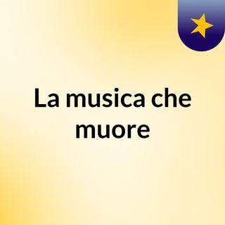 La musica che muore 2018-01