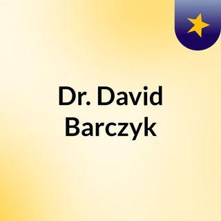 Dr. David Barczyk