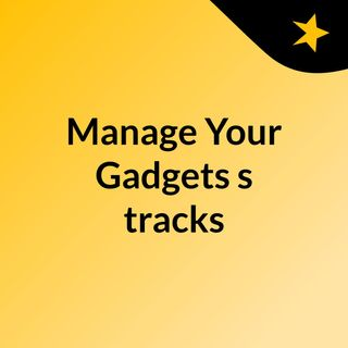 Manage Your Gadgets's tracks