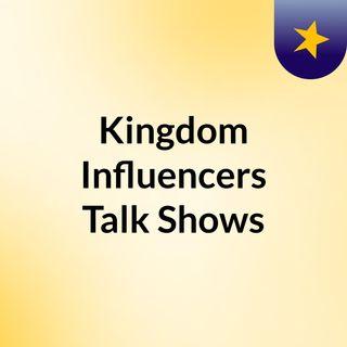 Kingdom Influencers Talk Shows