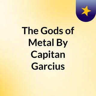 The Gods of Metal By Capitan Garcius