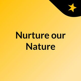 Nurture our Nature