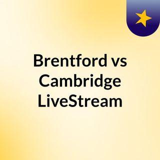 Brentford vs Cambridge LiveStream