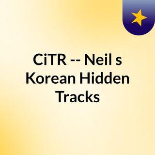 CiTR -- Neil's Korean Hidden Tracks