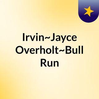 Irvin~Jayce Overholt~Bull Run