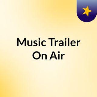 Music Trailer #3