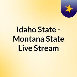 Idaho State - Montana State Live Stream