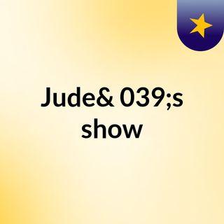Jude's show