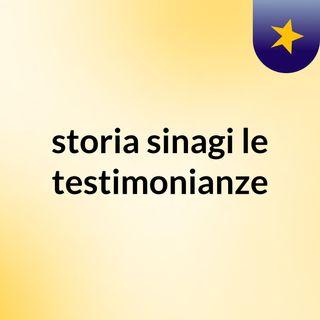 storia sinagi, le testimonianze