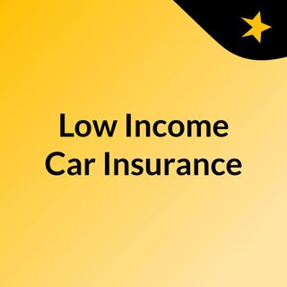 Low Income Car Insurance