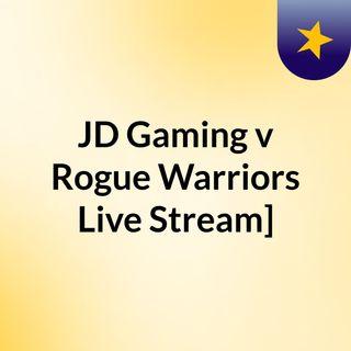 JD Gaming v Rogue Warriors Live Stream]