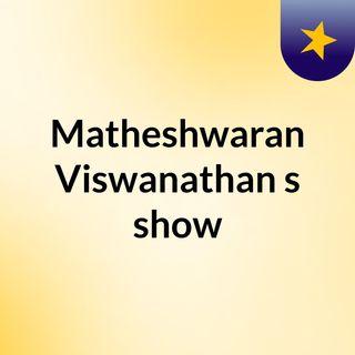 Matheshwaran Viswanathan's show
