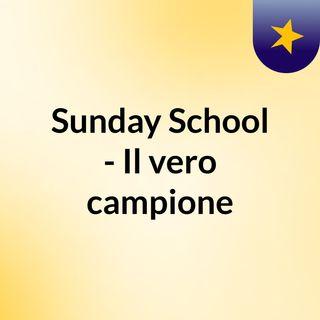 Sunday School - Il vero campione