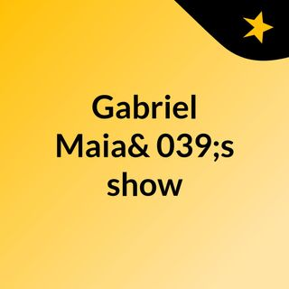 Gabriel Maia's show