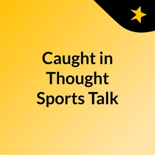 Episode 3 - Frustrations of the MLB season talks