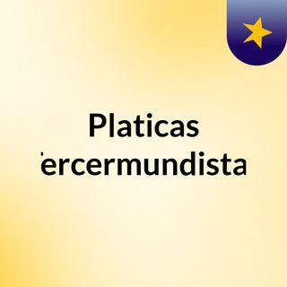 Platicas Tercermundistas (Trailer)