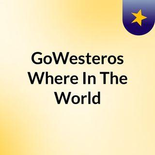 Where In The World? Ep18. Houses Ambrose, Celtigar & Uller