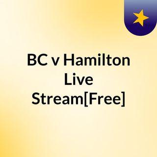 BC v Hamilton Live'Stream[Free]