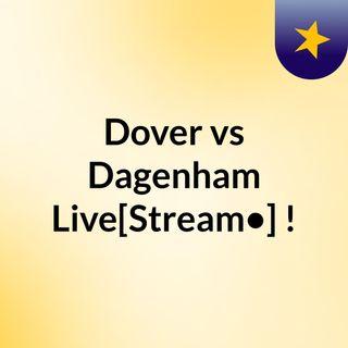 Dover vs Dagenham Live[Stream•]?!