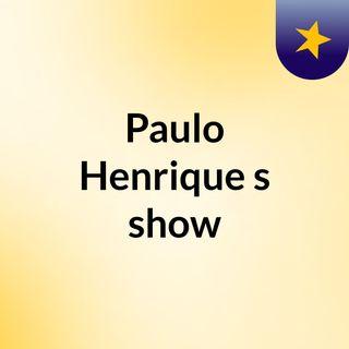 Episódio 39 - Paulo Henrique's show
