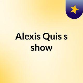 Alexis Quis's show