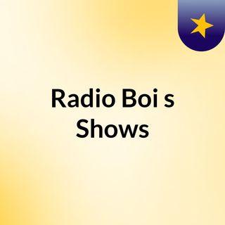 Episode 1 - Radio Boi's Shows